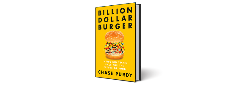 [ONLINE] - Chase Purdy, Billion Dollar Burger: Inside Big Tech's Race for the Future of Food