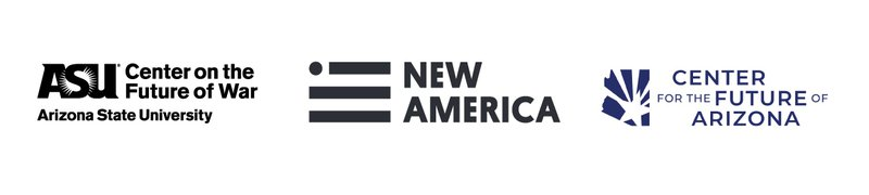 Center on the Future of War / New America / Center for the Future of Arizona